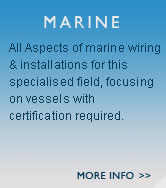 Marine - All Aspects of marine wiring & installations for this specialised field, focusing on vessels with certification required.